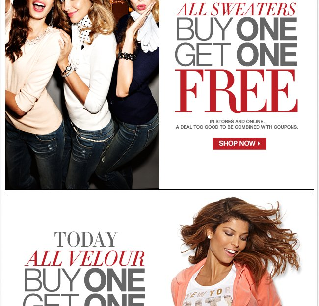 Buy One, Get One FREE Sweaters & Velour!
