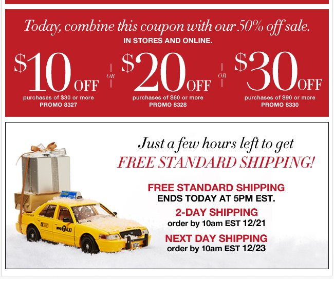 Save up to $30 in stores & online! Plus, FREE Standard Shipping Ends 5pm EST Today!