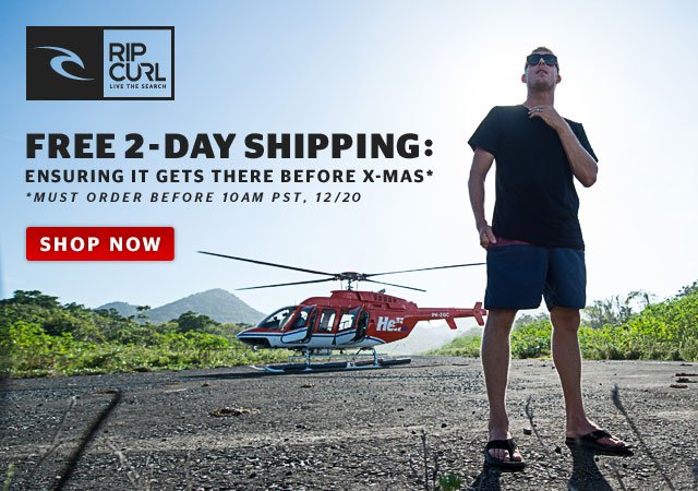 Rip Curl - Free 2 Day Shipping - Ensuring It Gets There Before X-Mas - Must Order Before 10AM PST, 12/20 - SHOP NOW