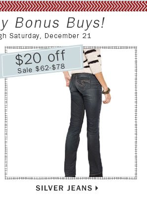 $20 off Silver Jeans.