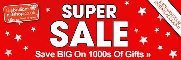 SUPER SALE - Save BIG on 1000s of Gifts