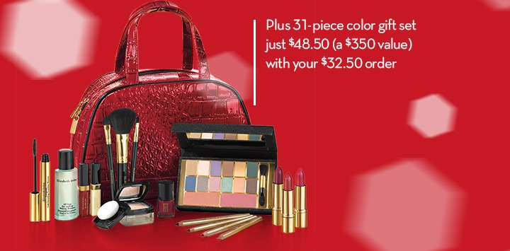 Plus 31-piece color gift set just $48.50 (a $350 value) with your $32.50 order.