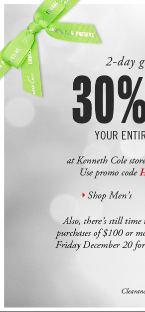 2-Day gift event: 30% OFF YOUR ENTIRE PURCHASE at Kenneth Cole stores and kennethcole.com. Use promo code HOL13 at checkout. // SHOP MEN'S