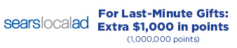 Sears Local Ad | For Last-Minute Gifts: Extra $1,000 in points (1,000,000 points)