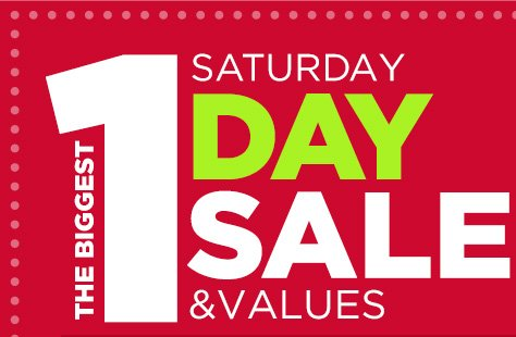 THE BIGGEST SATURDAY 1 DAY SALE & VALUES