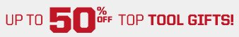 Up to 50% off top tool gifts!