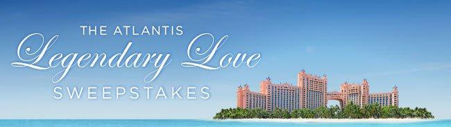 The Atlantis Legendary Love Sweepstakes
