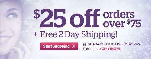 $25 Off Orders Over $75 + Free 2 Day Shipping