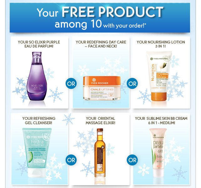 YOUR FREE PRODUCT among 10 with your order!*