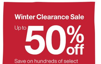 Winter Clearance Sale. Up to 50% off