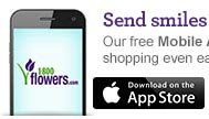 Send smiles on the go! Our free Mobile App makes shopping even easier!