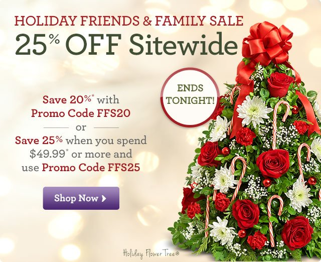 Holiday Friends & Family Sale - 25%* OFF Sitewide   Save 20%* with Promo Code FFS20 OR Save 25% when you spend $49.99* or more and use Promo Code FFS25   Shop Now