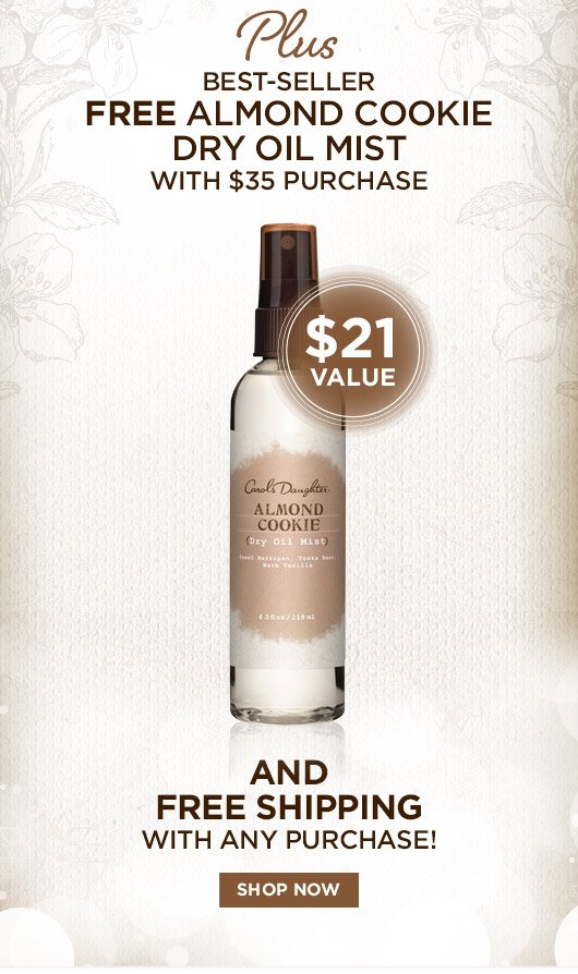 Free Almond Cookie Oil Mist with any $35 purchase