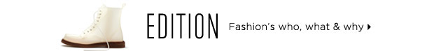 Fashion's who, what & why