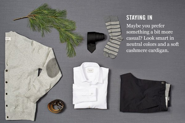 STAYING IN - Maybe you prefer something a bit more casual? Look smart in neutral colors and a soft cashmere cardigan.