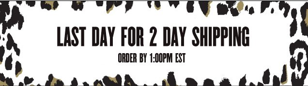 LAST DAY FOR 2 DAY SHIPPING. Order by 1PM EST.