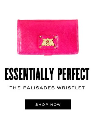 ESSENTIALLY PERFECT. The Palisades Wristlet. SHOP NOW.