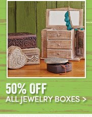50% off All Jewelry Boxes