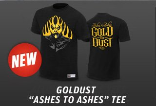 """Goldust """"Ashes to Ashes"""" Authentic T"""