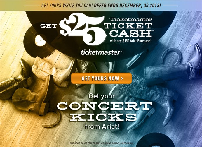 Last Chance to Get $25 Ticketmaster Ticket Cash with any $150 Ariat Purchase