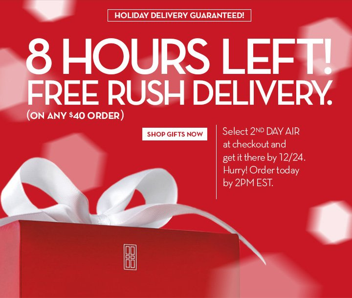 HOLIDAY DELIVERY GUARANTEED! 8 HOURS LEFT! FREE RUSH DELIVERY. (ON ANY $40 ORDER). SHOP GIFTS NOW. Select 2ND DAY AIR at checkout and get it there by 12/24. Hurry! Order today by 2PM EST.