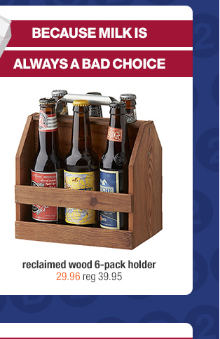reclaimed wood 6-pack holder 29.95 reg  39.95