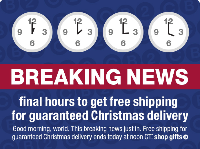 breaking news. final hours to get free  shipping for guaranteed Christmas delivery