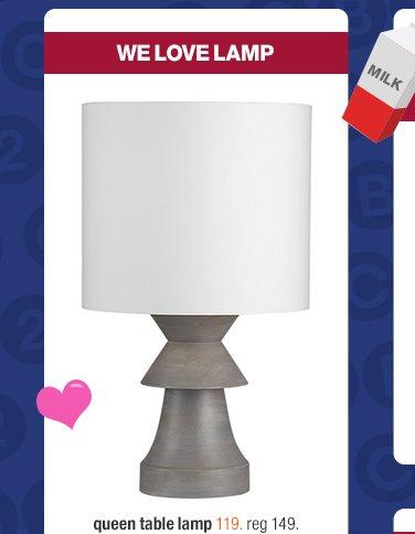 queen table lamp 119. reg 149.