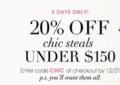 2 DAYS ONLY! 20% OFF chic steals UNDER $150