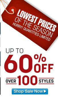 lowest prices of the season - up to 60 percent off over 100 styles - click the link below