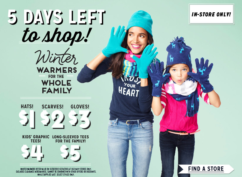 IN-STORE ONLY! | 5 DAYS LEFT to shop! | Winter WARMERS FOR THE WHOLE FAMILY | HATS! $1 | SCARVES! $2 | GLOVES! $3 | KIDS' GRAHPIC TEES! $4 | LONG-SLEEVED TEES FOR THE FAMILY! $5 | FIND A STORE
