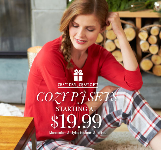Great deal, great gift! Cozy PJ sets starting at $19.99. More colors & styles in store & online.