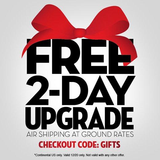 Free 2 Day Upgrade