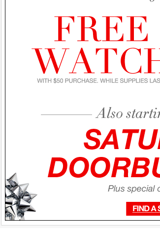 Starting at Noon Saturdya:  FREE Watch + Doorbusters!