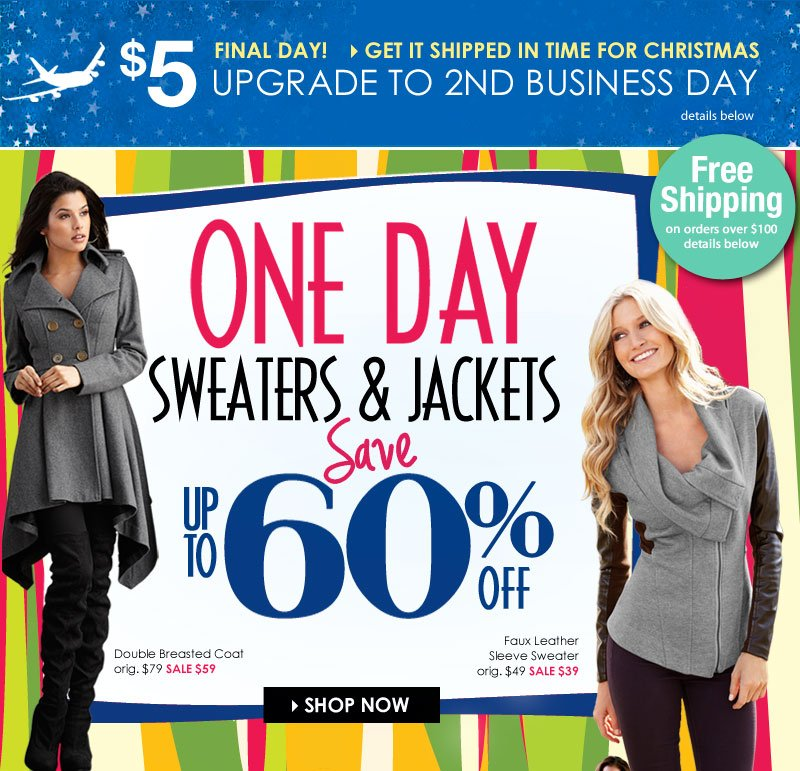 Chase the Winter chills AND look FABLOUS! TODAY ONLY! Up to 60% OFF Sweaters and Jackets!