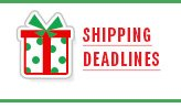 SHIPPING DEADLINES