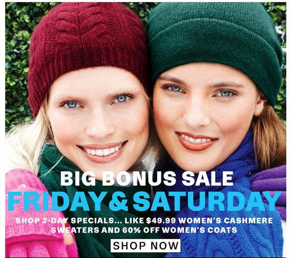 Big Bonus Sale. Friday & Saturday. Shop Now