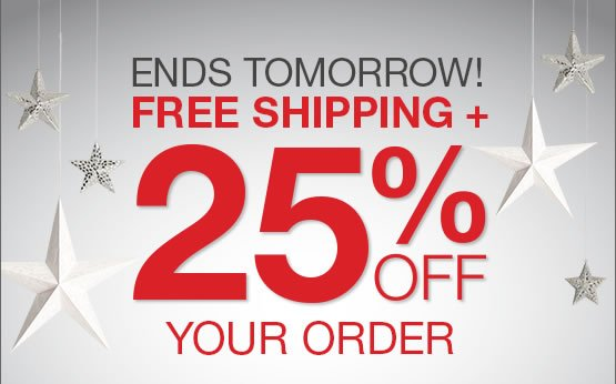 Hours Left! Free Shipping and 25% OFF your order.