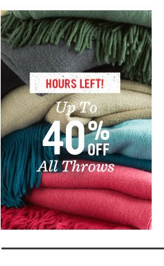 Hours Left! Up To 40% OFF All Throws