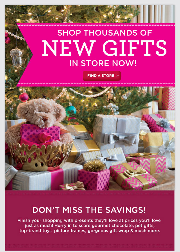 Shop thousands of new gifts in store now! find a store