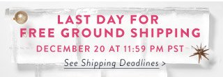 Last day for free ground shipping - December 20 at 11:59 PM PST - see shipping deadlines