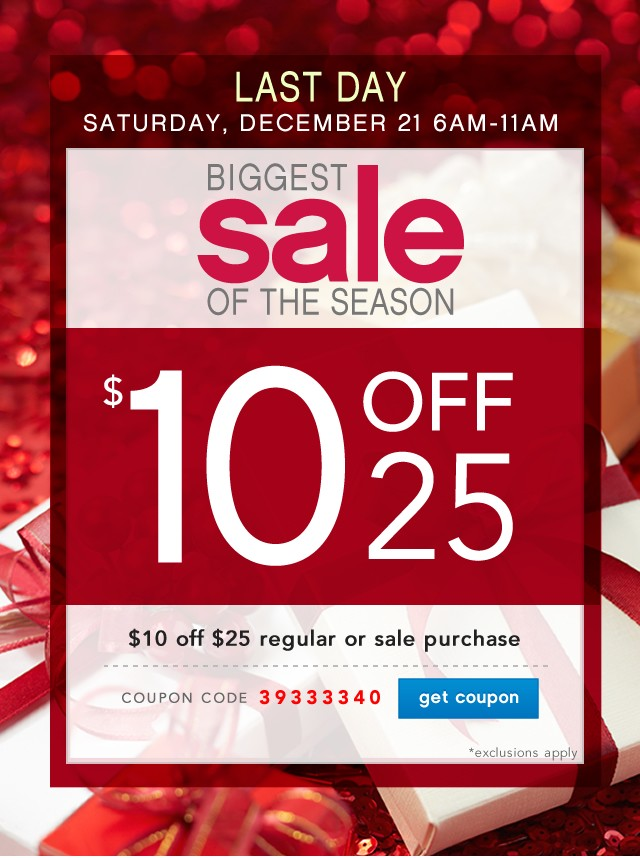 10 off 25. Limited Exclusions. Get coupon.