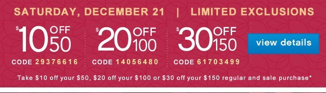 10/20/30 off. Limited Exclusions. View Details.