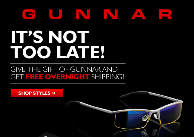 It's not too late - Free Overnight Shipping on GUNNAR Eyewear
