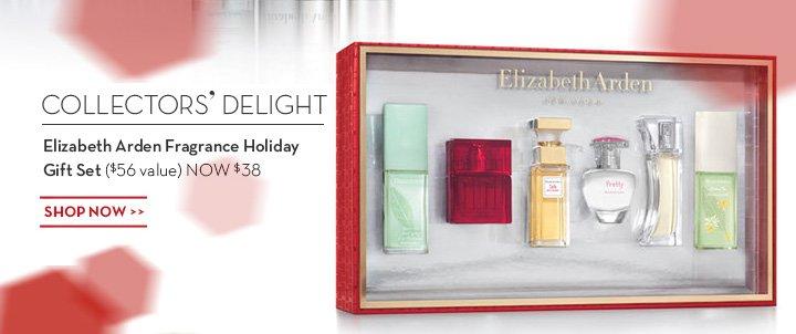 COLLECTOR'S DELIGHT. Elizabeth Arden Fragrance Holiday Gift Set ($56 value) NOW $38. SHOP NOW.