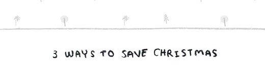 3 ways to save Christmas