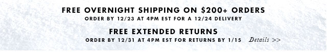 FREE OVERNIGHT SHIPPING ON $200+ ORDERS | ORDER BY 12/23 AT 4PM EST FOR A 12/24 DELIVERY | FREE EXTENDED RETURNS | ORDER BY 12/31 AT 4PM EST FOR RETURNS BY 1/15