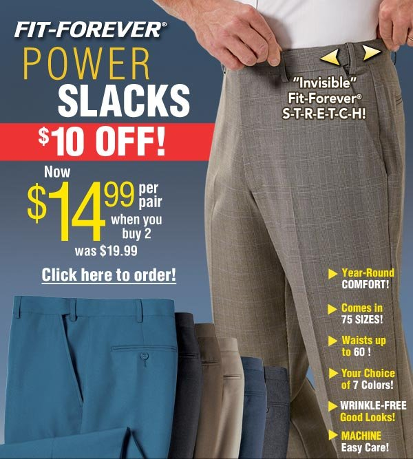 Power Slacks $14.99 per pair when you buy 2