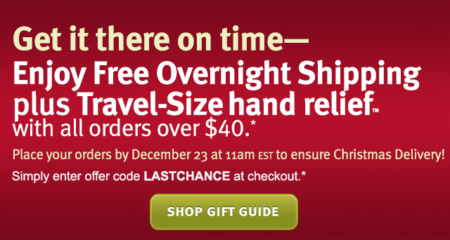 get it there on time-enjoy free overnight shipping plus travel-size hand relief with all orders over $40. shop gift guide.