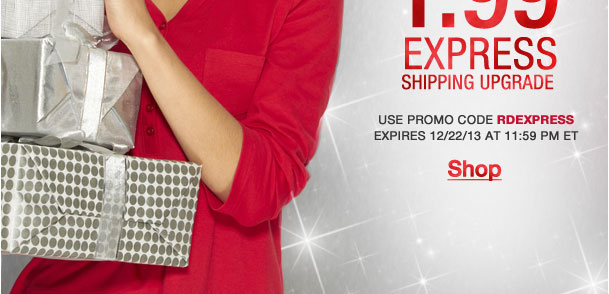 30% off Yourhighest priced item! Plus $1.99 express shipping upgrade! Use RDEXPRESS